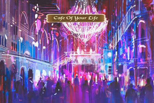 Cafe Of Your Life